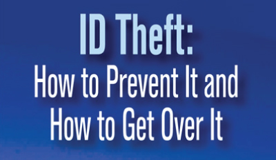 ID theft, how to prevent it and get over it graphic